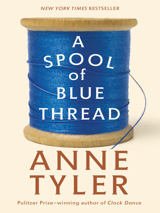 Title details for A Spool of Blue Thread by Anne Tyler - Available